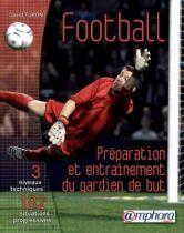 Football : Préparation et entrainement de gardien de but